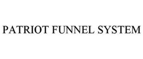 PATRIOT FUNNEL SYSTEM