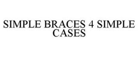 SIMPLE BRACES 4 SIMPLE CASES