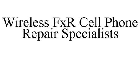 WIRELESS FXR CELL PHONE REPAIR SPECIALISTS