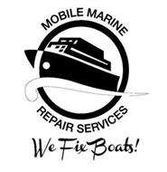 WE FIX BOATS! MOBILE MARINE REPAIR SERVICES