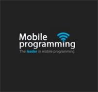 MOBILE PROGRAMMING THE LEADER IN MOBILE PROGRAMMING