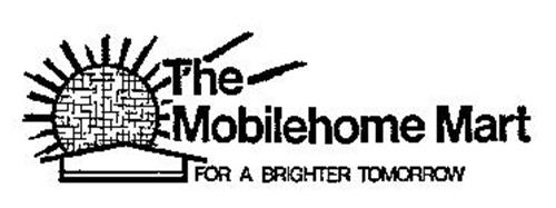 THE MOBILEHOME MART FOR A BRIGHTER TOMORROW