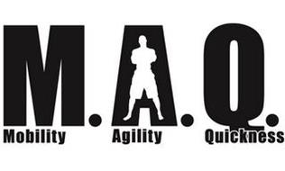M.A.Q. MOBILITY AGILITY QUICKNESS