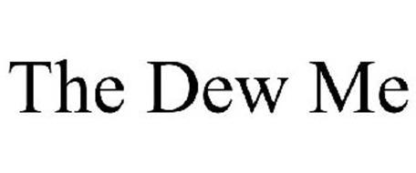 THE DEW ME