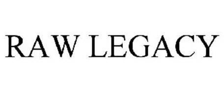 RAW LEGACY