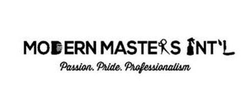 MODERN MASTERS INT'L PASSION. PRIDE. PROFESSIONALISM