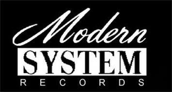 MODERN SYSTEM RECORDS