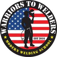 WARRIORS TO WELDERS MODERN WELDING SCHOOL EST 2016