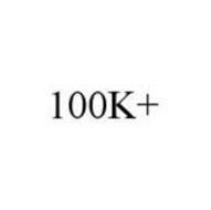 100K+