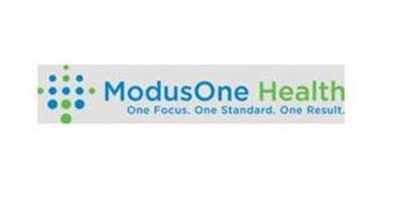 MODUSONE HEALTH ONE FOCUS. ONE STANDARD. ONE RESULT.