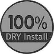100% DRY INSTALL