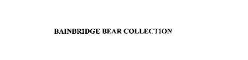BAINBRIDGE BEAR COLLECTION