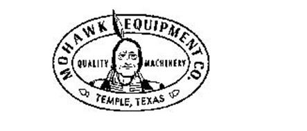 MOHAWK EQUIPMENT CO. TEMPLE, TEXAS QUALITY MACHINERY