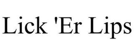 LICK 'ER LIPS