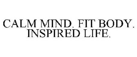 CALM MIND. FIT BODY. INSPIRED LIFE.