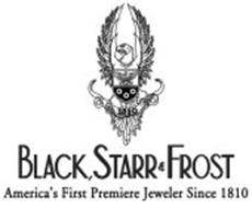 1810 BLACK, STARR & FROST AMERICA'S FIRST PREMIERE JEWELER SINCE 1810