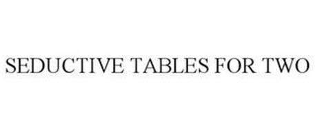 SEDUCTIVE TABLES FOR TWO