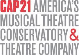 CAP21 AMERICA'S MUSICAL THEATRE CONSERVATORY & THEATRE COMPANY