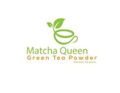 MATCHA QUEEN GREEN TEA POWDER. GET LEAN. GO GREEN .