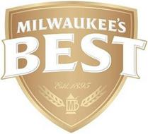 MILWAUKEE'S BEST ESTD. 1895 M