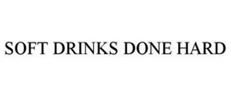 SOFT DRINKS DONE HARD
