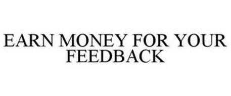 EARN MONEY FOR YOUR FEEDBACK
