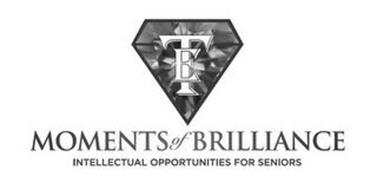 TE MOMENTS OF BRILLIANCE INTELLECTUAL OPPORTUNITIES FOR SENIORS