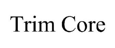 TRIM CORE