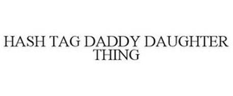 HASH TAG DADDY DAUGHTER THING