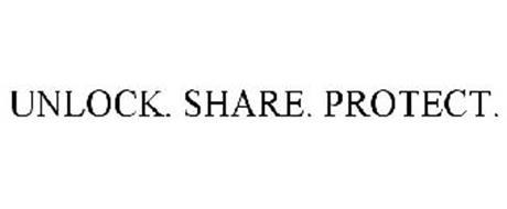 UNLOCK. SHARE. PROTECT.