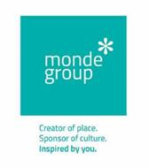 MONDE GROUP * CREATOR OF PLACE. SPONSOR OF CULTURE. INSPIRED BY YOU.