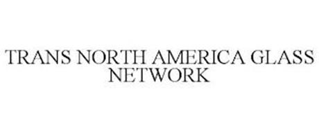 TRANS NORTH AMERICA GLASS NETWORK