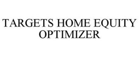 TARGETS HOME EQUITY OPTIMIZER