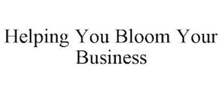 HELPING YOU BLOOM YOUR BUSINESS