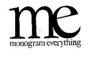 ME MONOGRAM EVERYTHING