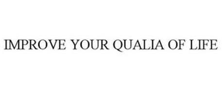 IMPROVE YOUR QUALIA OF LIFE