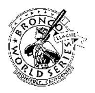 BRONCO LEAGUE WORLD SERIES MONTEREY, CALIFORNIA
