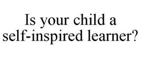IS YOUR CHILD A SELF-INSPIRED LEARNER?