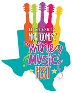 HISTORIC MONTGOMERY WINE MUSIC FEST