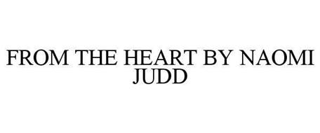 FROM THE HEART BY NAOMI JUDD