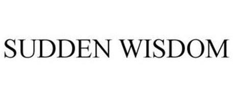SUDDEN WISDOM