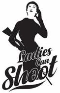 LADIES CAN SHOOT
