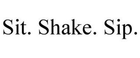 SIT. SHAKE. SIP.