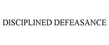 DISCIPLINED DEFEASANCE