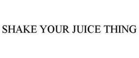 SHAKE YOUR JUICE THING