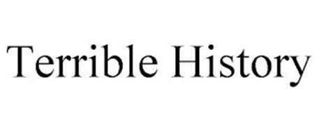 TERRIBLE HISTORY