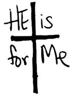HE IS FOR ME