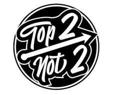 TOP 2 NOT 2