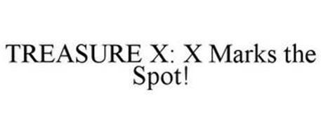 TREASURE X: X MARKS THE SPOT!