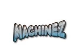 MACHINEZ